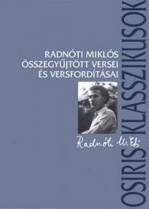 Radnóti Miklós összegyűjtött versei és versfordításai (3. kiad.)