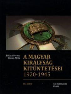 A Magyar királyság kitüntetései III.1920-1945