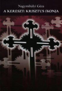 A kereszt: Krisztus ikonja