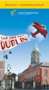 Dublin - Útikalauz villámlátogatóknak