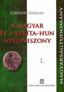 A Magyar és a Szkíta-Hun nyelvviszony 1.