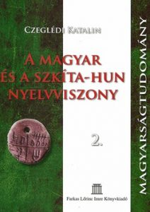 A Magyar és a Szkíta-Hun nyelvviszony 2.
