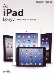Az iPad könyv - a tabletkorszak alkotói