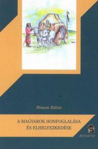 A magyarok honfoglalása és elhelyezkedése
