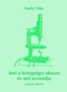 Ami a betegséget okozza és ami orvosolja