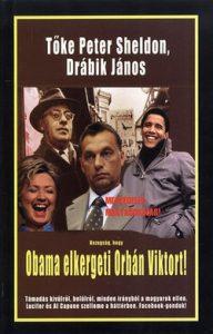 Hazugság, hogy Obama elkergeti Orbán Viktort!