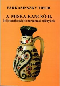 A Miska-kancsó II. ősi istentiszteleti szertartási edényünk