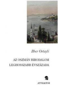 Az Oszmán Birodalom leghosszabb évszázada