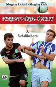 Ferencváros - Újpest - A futballháború