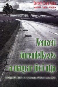 Nemzeti önrendelkezés - a magyar jövő útja