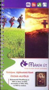Mária út - Észak-Alföld térképes tájékoztató füzet