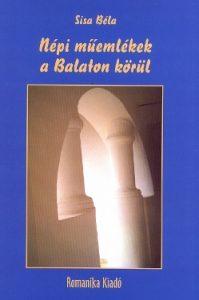 Népi műemlékek a Balaton körül
