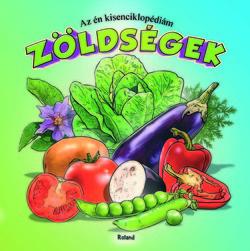Zöldségek - Az én kisenciklopédiám