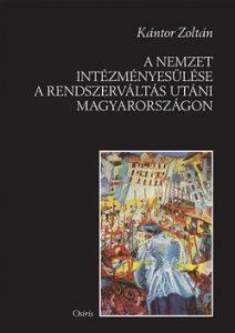 A nemzet intézményesülése a rendszerváltás utáni Magyarországon