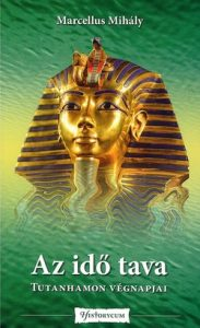 Az idő tava - Tutanhamon végnapjai