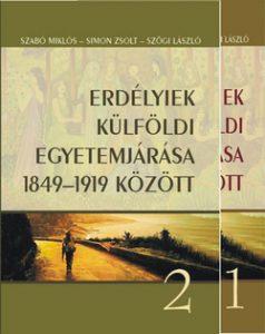 Erdélyiek külföldi egyetemjárása 1849-1919 között 1-2.