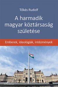 A harmadik magyar köztársaság születése