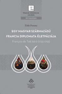 Egy Magyar származású Francia diplomata életpályája