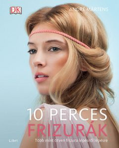 10 perces frizurák