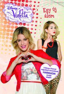 Disney Violetta - Egy új álom