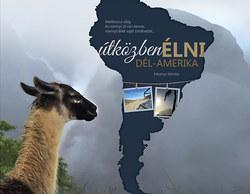Útközben élni - Dél-Amerika