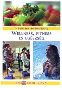 Wellness, fitness és egészség