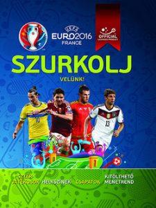 UEFA Euro 2016 - Szurkolj velünk!