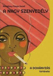 A nagy szenvedély - A dohányzás története