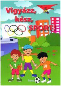 Vigyázz, kész, sport!