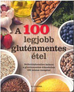 A 100 legjobb gluténmentes étel