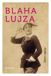 Blaha Lujza - Életem naplója