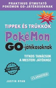 Tippek és trükkök Pokémon GO-játékosoknak