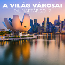 A világ városai falinaptár 2017