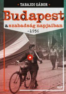 Budapest a szabadság napjaiban- 1956