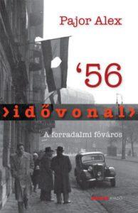 Idővonal '56 - A forradalmi főváros
