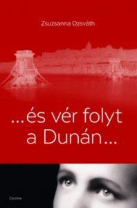 ... és vér folyt a Dunán...