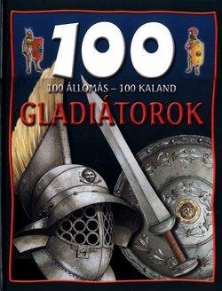 100 állomás-100 kaland Gladiátorok