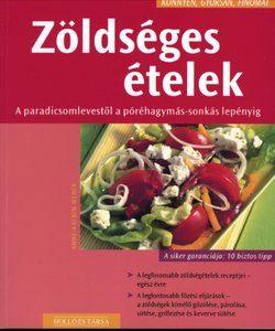 Könnyen, gyorsan, finomat: Zöldséges ételek