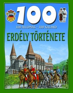 100 állomás-100 kaland Erdély története