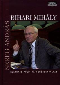Bihari Mihály - Életrajz, politika, rendszerváltás