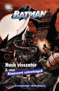 Batman - Hush visszatér 2. - Kényszerű szövetségek