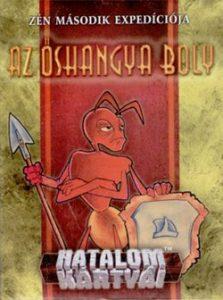 Az őshangya boly - Hatalom kártya