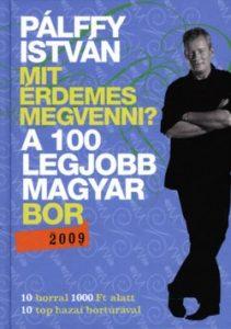 Mit érdemes megvenni?-A 100 legjobb magyar bor (2009)