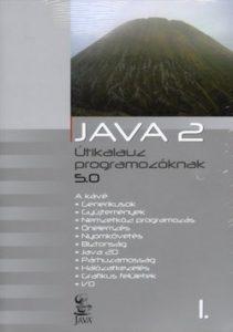 Java 2 Útikalauz Programozóknak 5.0 I-II. kötet