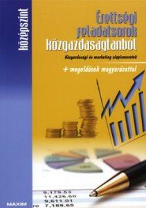 Érettségi feladatsorok közgazdaságtanból középszint + megoldások magyarázattal