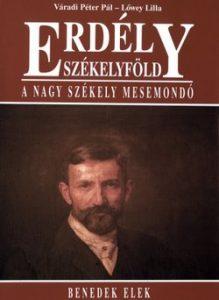 Erdély - Székelyföld - A nagy Székely mesemondó Benedek Elek