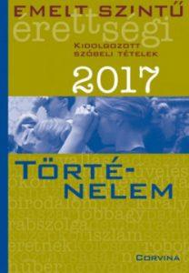 Emelt szintű érettségi 2017 - Történelem - Kidolgozott szóbeli tételek