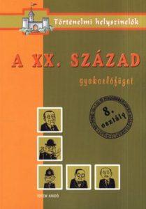 A XX. század gyakorlófüzet 8. osztály