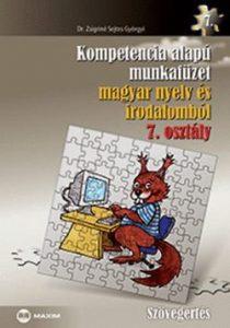 Kompetencia alapú munkafüzet magyar nyelv és irodalomból 7. osztály