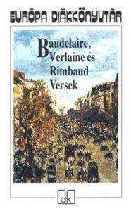 Baudelaire, Verlaine és Rimbaud versek (eu. diák)